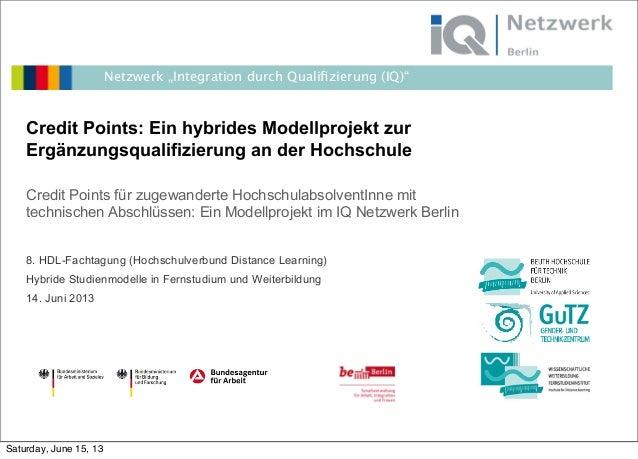 """Netzwerk """"Integration durch Qualifizierung (IQ)""""Credit Points: Ein hybrides Modellprojekt zurErgänzungsqualifizierung an de..."""