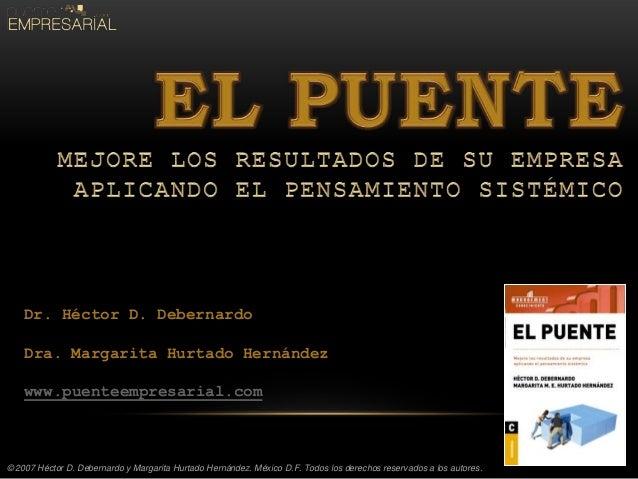 © 2007 Héctor D. Debernardo y Margarita Hurtado Hernández. México D.F. Todos los derechos reservados a los autores. Dr. Hé...