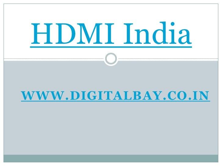 www.digitalbay.co.in<br />HDMI India<br />
