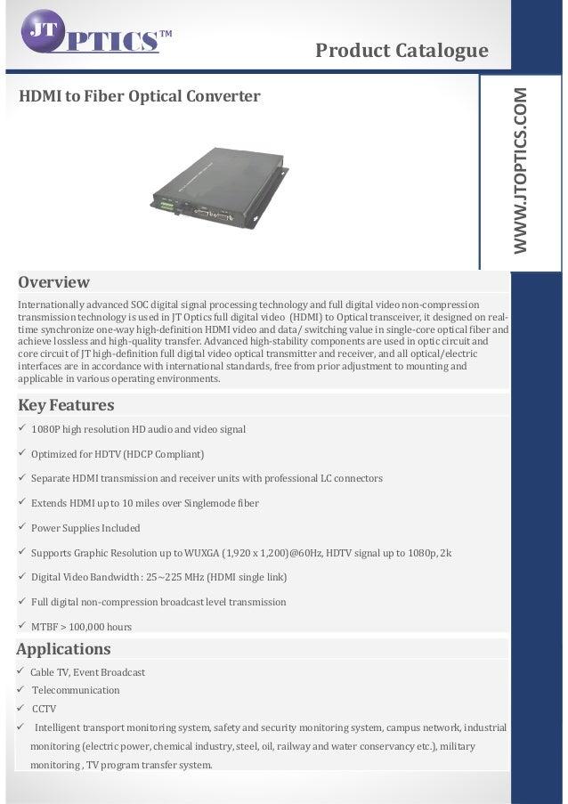 WWW.JTOPTICS.COM HDMI to Fiber Optical Converter Product Catalogue Overview Internationally advanced SOC digital signal pr...