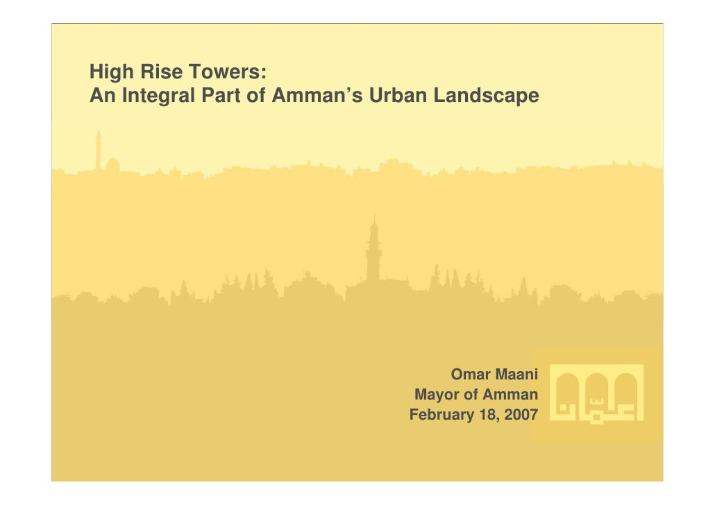 High Rise Towers:An Integral Part of Amman's Urban Landscape                                   Omar Maani                 ...