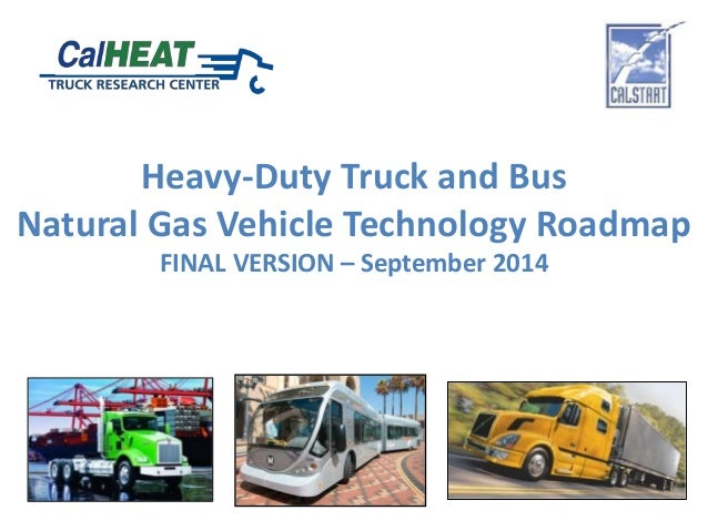 Heavy-Duty Truck and Bus  Natural Gas Vehicle Technology Roadmap  FINAL VERSION – September 2014