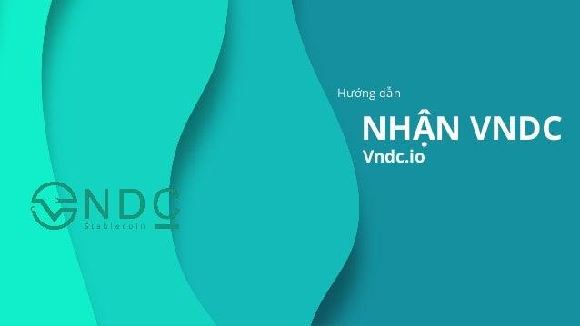 Hướng dẫn NHẬN VNDC Vndc.io