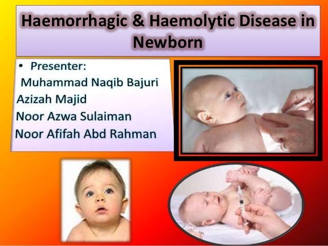 Haemorrhagic & Haemolytic Disease in             Newborn