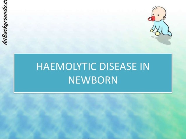 haemolytic disease of the newborn Haemolytic disease of the newborn - free download as pdf file (pdf), text file (txt) or read online for free haemolytic disease of the newborn.