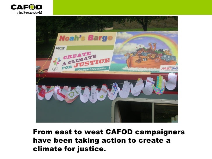 From east to west CAFOD campaigners have been taking action to create a climate for justice.