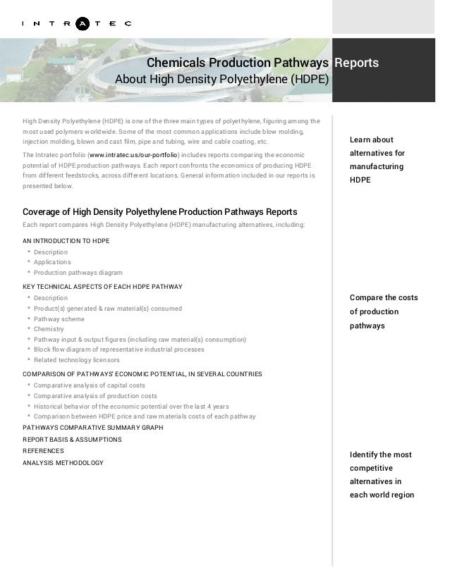 Chemicals Production Pathways About High Density Polyethylene (HDPE) Reports High Density Polyethylene (HDPE) is one of th...