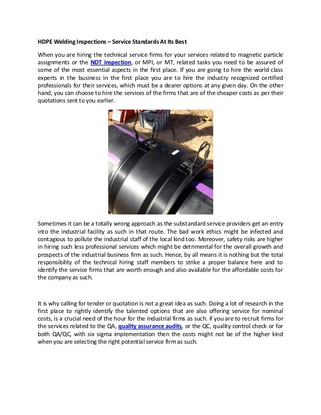 HDPE Welding Inspections – Service Standards At Its Best When you are hiring the technical service firms for your services...
