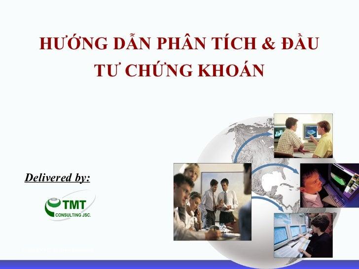 HƯỚNG DẪN PHÂN TÍCH & ĐẦU TƯ CHỨNG KHOÁN Delivered by: