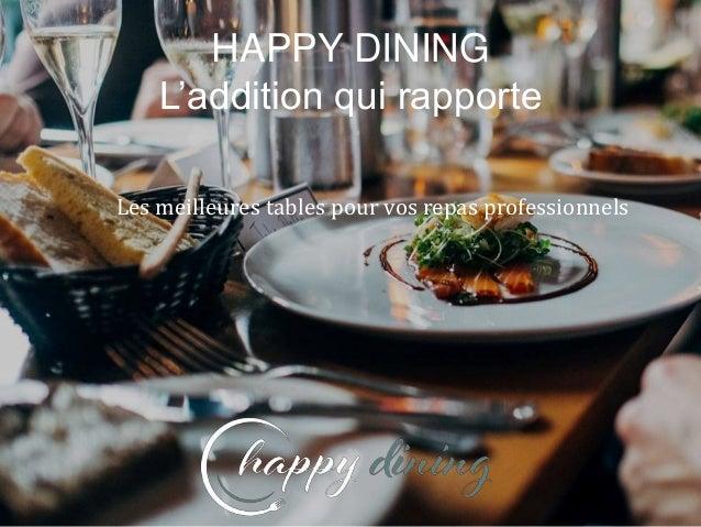 Les meilleures tables pour vos repas professionnels HAPPY DINING L'addition qui rapporte