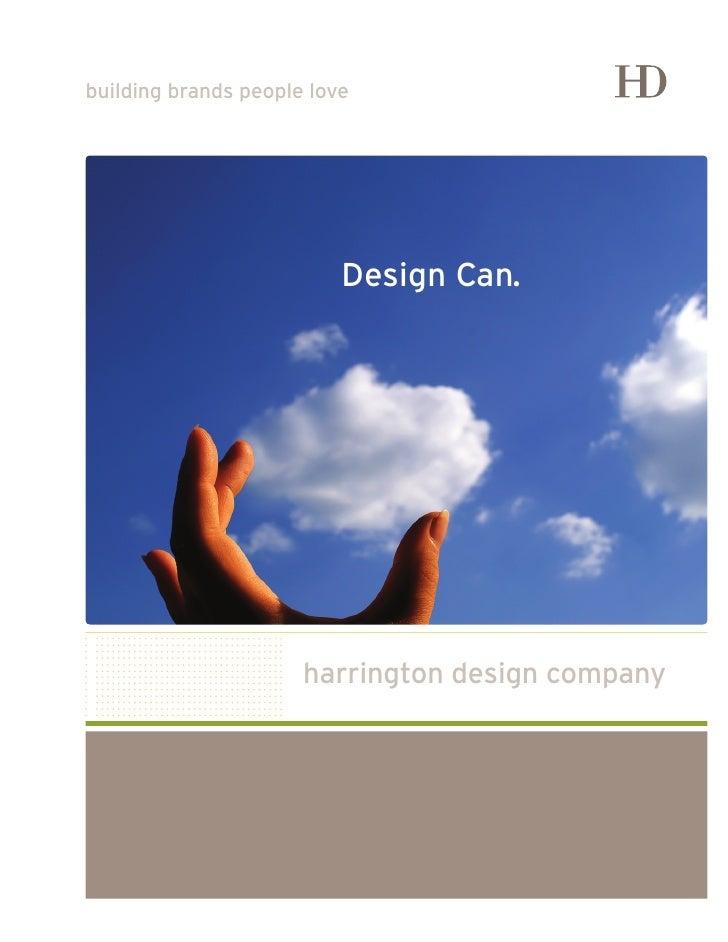building brands people love                               Design Can.                           harrington design company
