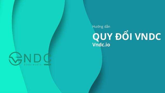 Hướng dẫn QUY ĐỔI VNDC Vndc.io