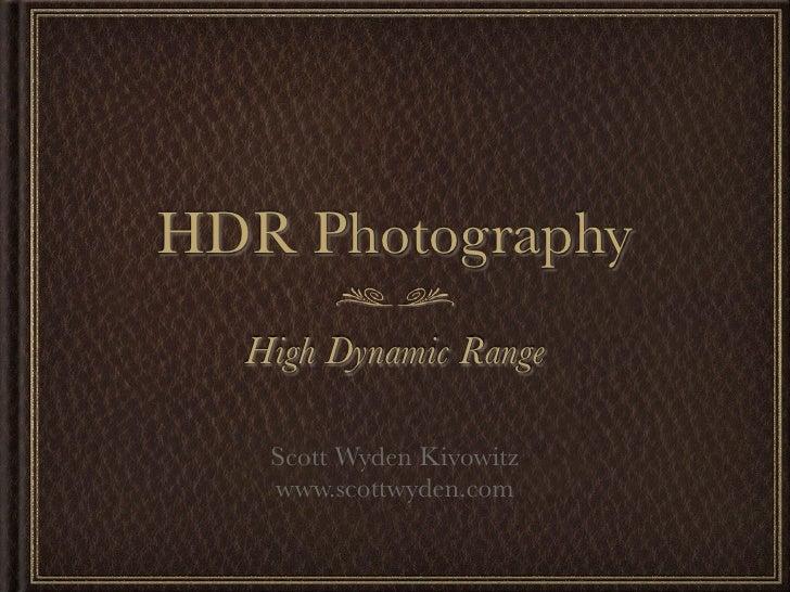 HDR Photography   High Dynamic Range     Scott Wyden Kivowitz    www.scottwyden.com