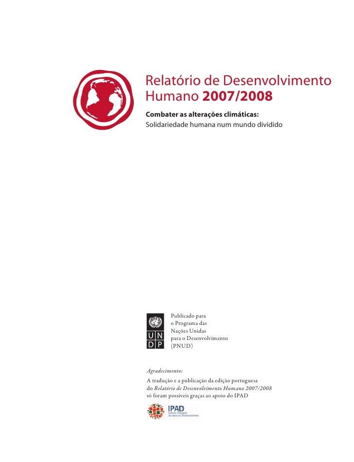 Relatório de Desenvolvimento Humano 2007/2008 Combater as alterações climáticas: Solidariedade humana num mundo dividido  ...