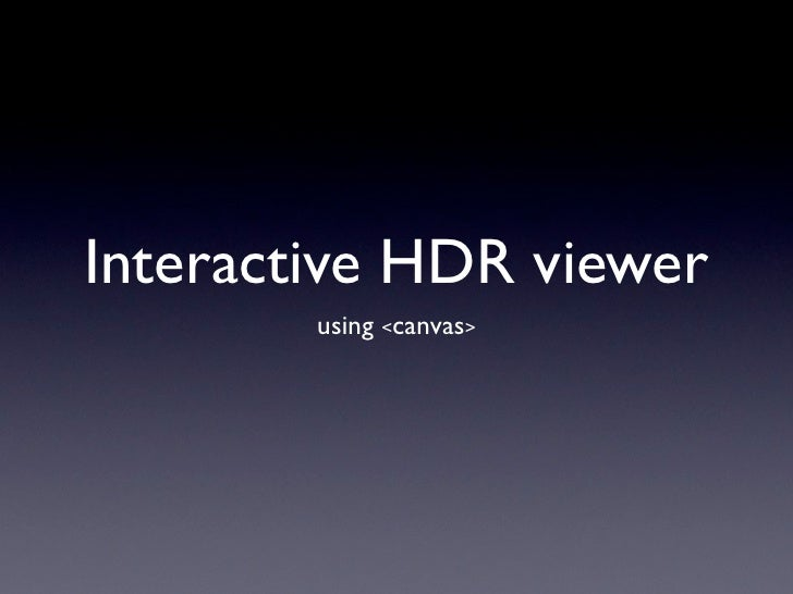 Interactive HDR using canvas