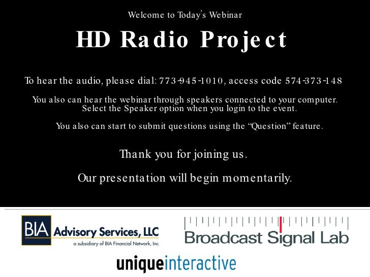 <ul><li>Welcome to Today's Webinar </li></ul><ul><li>HD Radio Project   </li></ul><ul><li>To hear the audio, please dial: ...