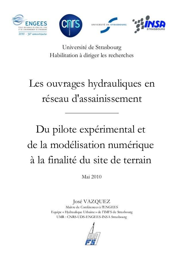 Université de Strasbourg Habilitation à diriger les recherches Les ouvrages hydrauliques en réseau d'assainissement Du pil...