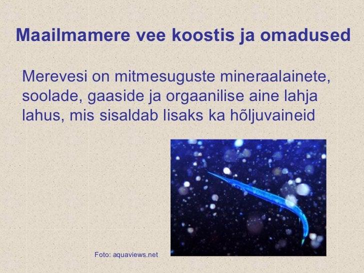 Peamised sooladnaatriumkloriid (NaCl) 78%magneesiumkloriid (MgCl2)kaaliumkloriid (KCl)magneesiumsulfaat (MgSO4)kaltsiumsul...