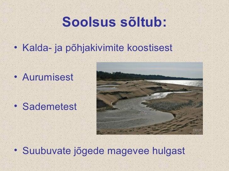 Soolsus mõjutab• Soolsusest sõltub suuresti veekoguelustiku liigirikkus.See on suurim normaalsoolsusega vees,  üsna suur m...
