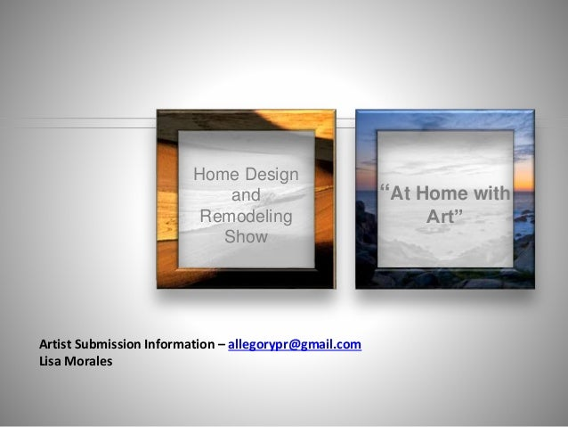 Home Design And Remodeling Show U201cAt Home With Artu201d Artist Submission  Information U2013 Allegorypr ...