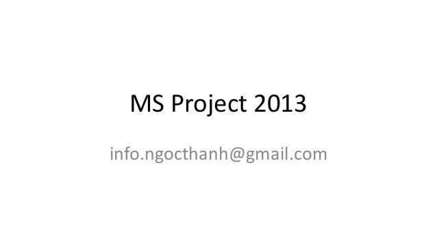 MS Project 2013 info.ngocthanh@gmail.com