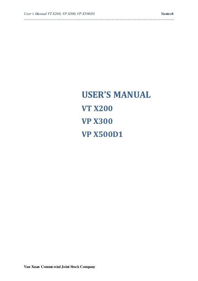 User's Manual VT X200, VP X300,VP X500D1 Vantech _________________________________________________________________________...