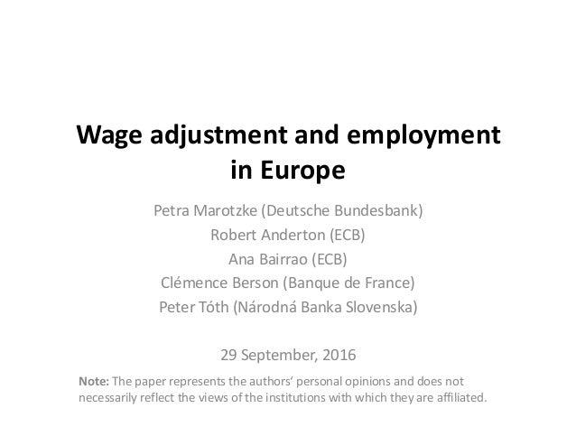 Wage adjustment and employment in Europe Petra Marotzke (Deutsche Bundesbank) Robert Anderton (ECB) Ana Bairrao (ECB) Clém...