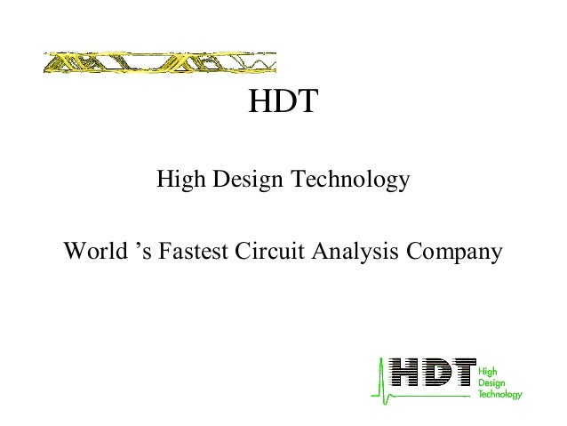HDT High Design Technology World 's Fastest Circuit Analysis Company