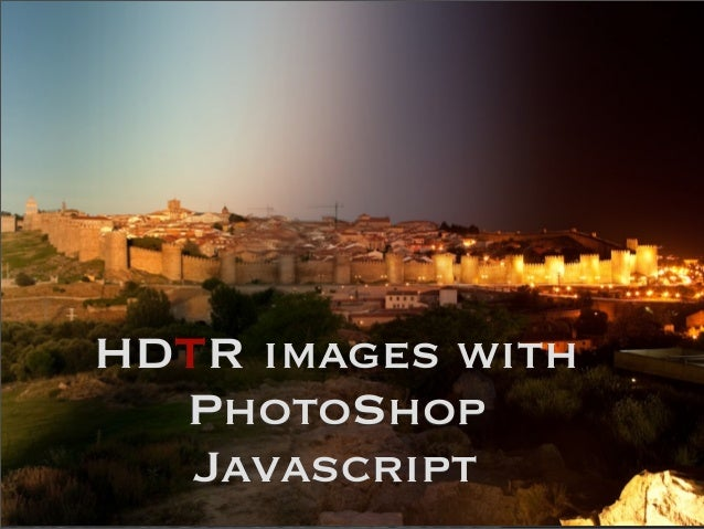 HDTR images withPhotoShopJavascript
