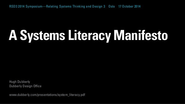 RSD3 2014 Symposium—Relating Systems Thinking and Design 3 Oslo 17 October 2014  A Systems Literacy Manifesto  Hugh Dubber...