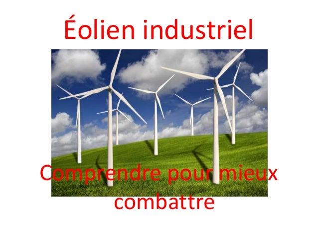 Éolien industriel Comprendre pour mieux combattre