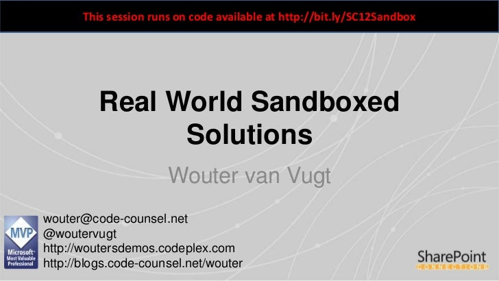 This session runs on code available at http://bit.ly/SC12Sandbox          Real World Sandboxed                Solutions   ...