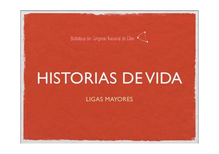 HISTORIAS DE VIDA      LIGAS MAYORES