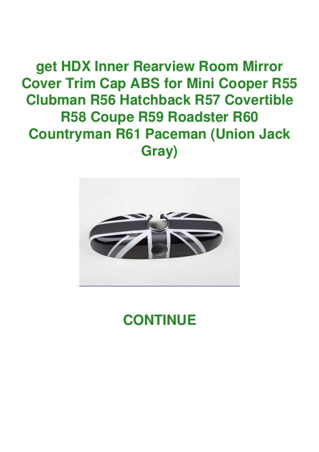 Black HDX Inner Rearview Room Mirror Cover Trim Cap ABS for Mini Cooper R55 Clubman R56 Hatchback R57 Covertible R58 Coupe R59 Roadster R60 Countryman R61 Paceman