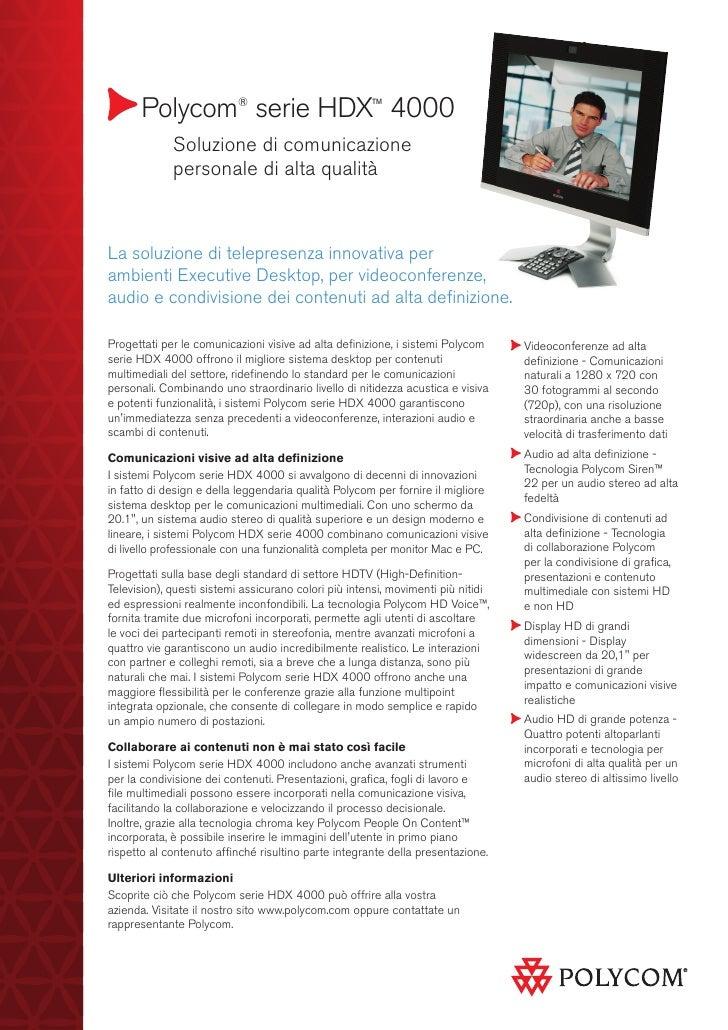 Polycom® serie HDX™ 4000      Soluzione di comunicazione        personale di alta qualitàLa soluzione di telepresenza inn...