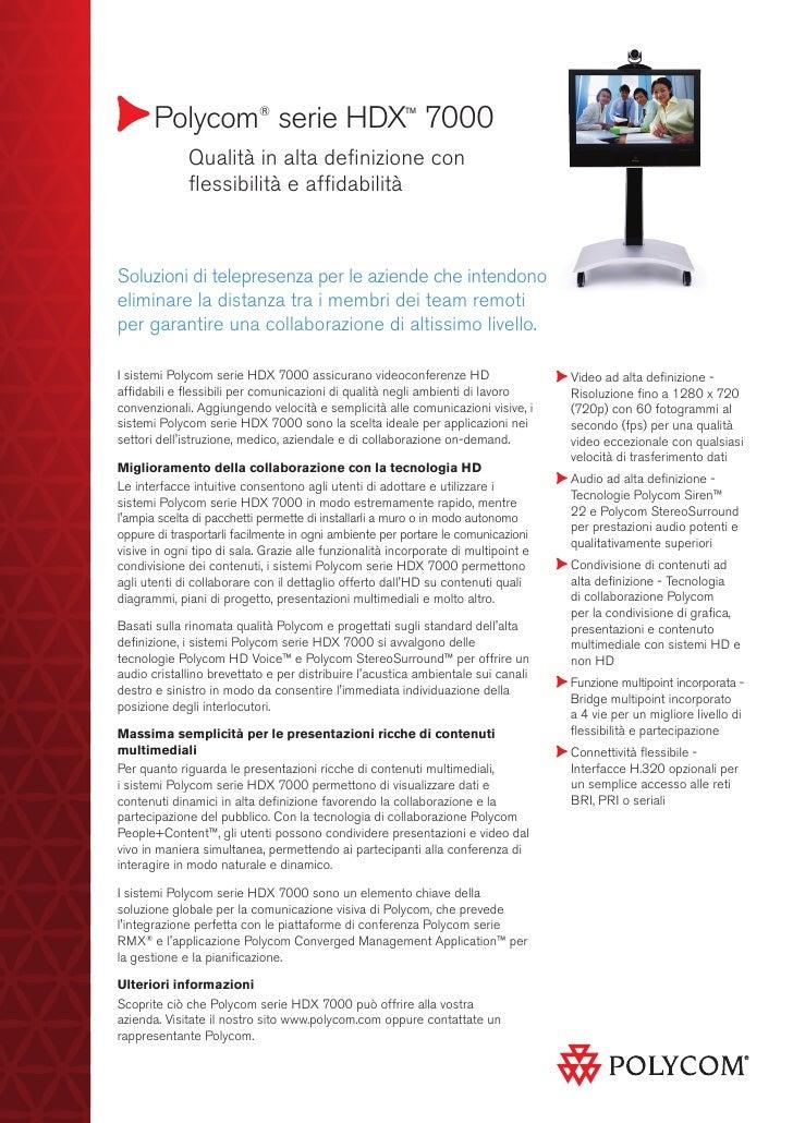 Polycom® serie HDX™ 7000             Qualità in alta definizione con             flessibilità e affidabilitàSoluzioni di...