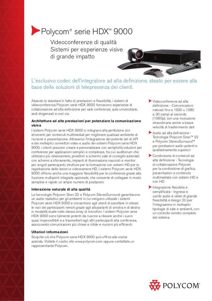Polycom® serie HDX™ 9000             Videoconferenze di qualità             Sistemi per esperienze visive             d...