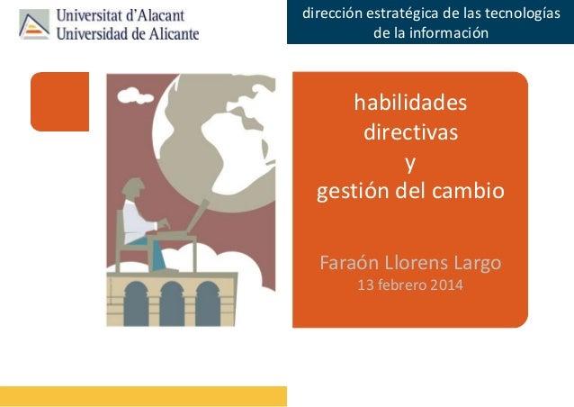 dirección estratégica de las tecnologías de la información  habilidades directivas y gestión del cambio Faraón Llorens Lar...