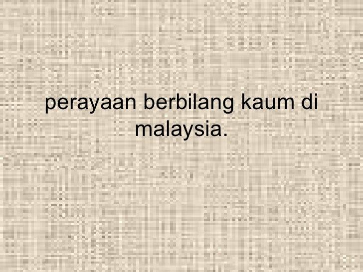 perayaan berbilang kaum di malaysia.