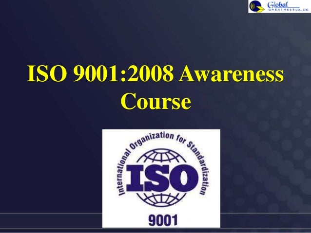 ISO 9001:2008 Awareness Course