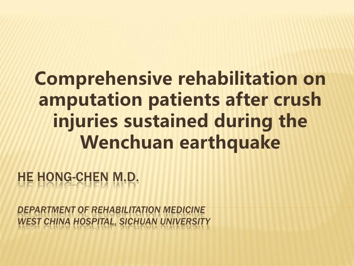 Comprehensive rehabilitation on   amputation patients after crush     injuries sustained during the        Wenchuan earthq...