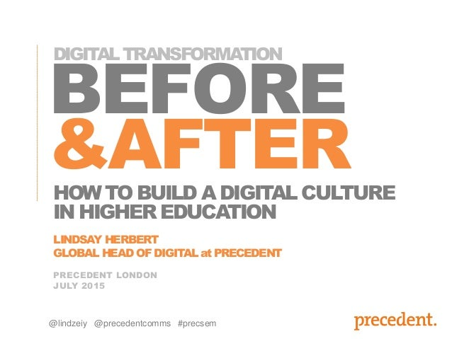 BEFORE &AFTER PRECEDENT LONDON JULY 2015 HOWTOBUILDADIGITALCULTURE LINDSAY HERBERT GLOBAL HEAD OF DIGITAL at PRECEDENT DIG...
