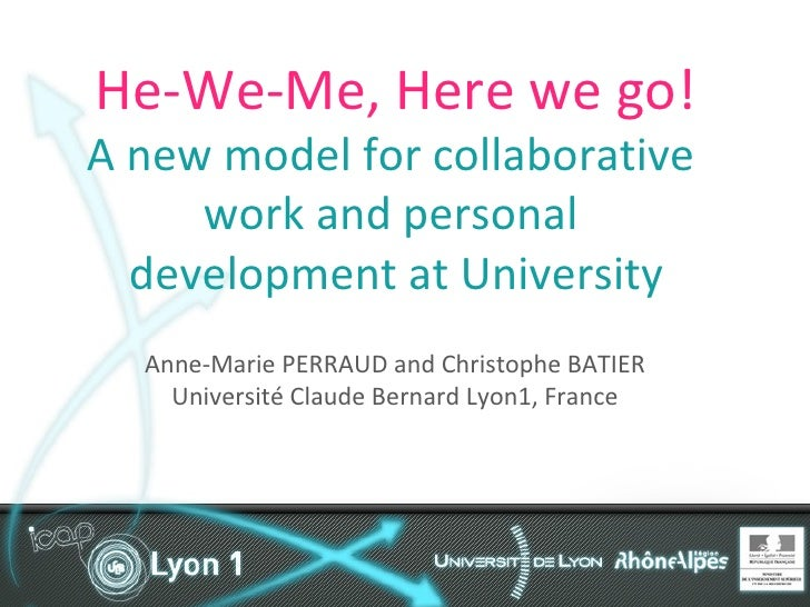 He-We-Me, Here we go! A new model for collaborative  work and personal  development at University Anne-Marie PERRAUD and C...