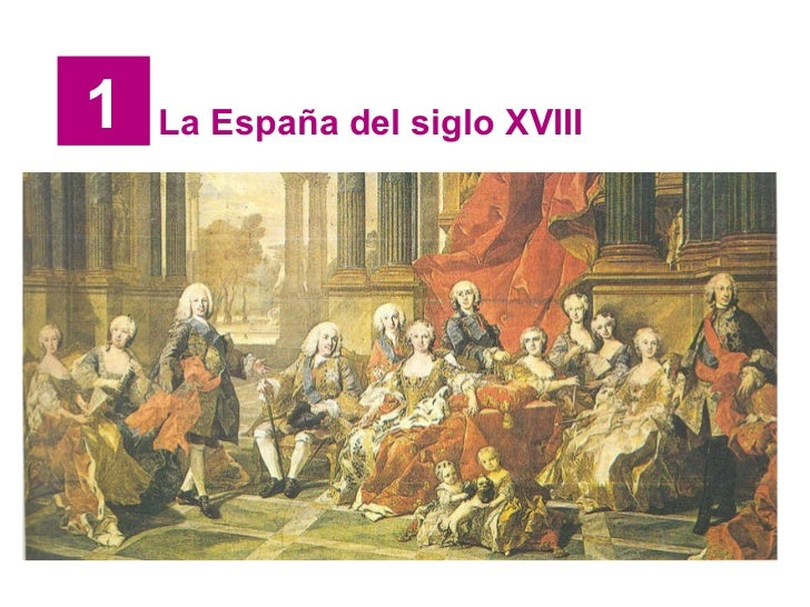 1 La España del siglo XVIII