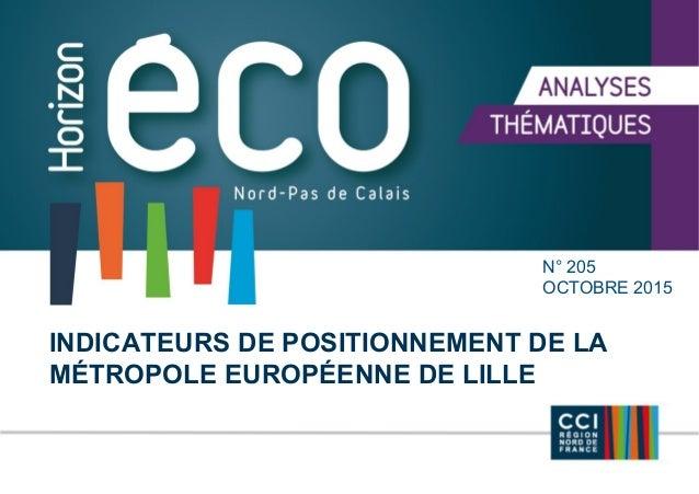 N° 205 OCTOBRE 2015 INDICATEURS DE POSITIONNEMENT DE LA MÉTROPOLE EUROPÉENNE DE LILLE