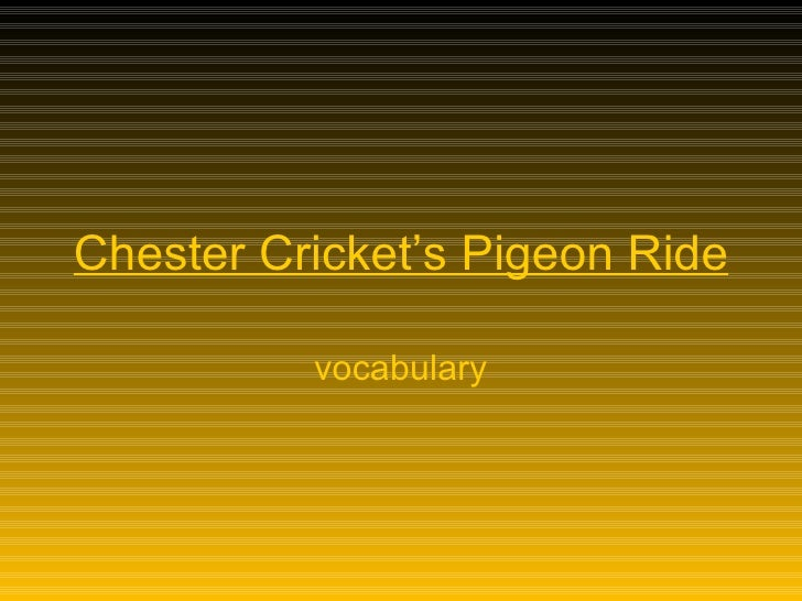 Chester Cricket's Pigeon Ride            vocabulary