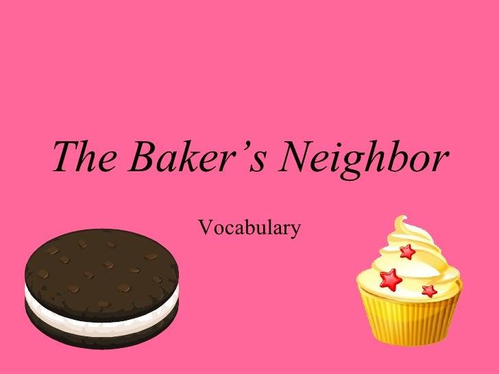 The Baker's Neighbor Vocabulary