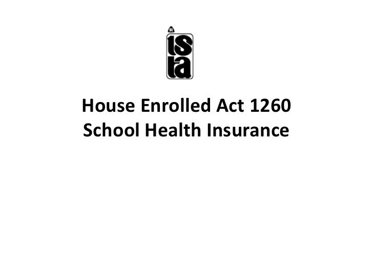 House Enrolled Act 1260School Health Insurance<br />