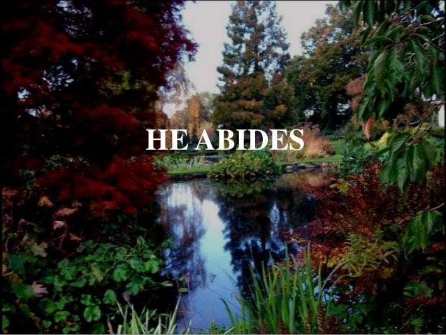 he abides