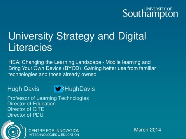 University Strategy and Digital Literacies HEA: Changing the Learning Landscape - Mobile learning and Bring Your Own Devic...